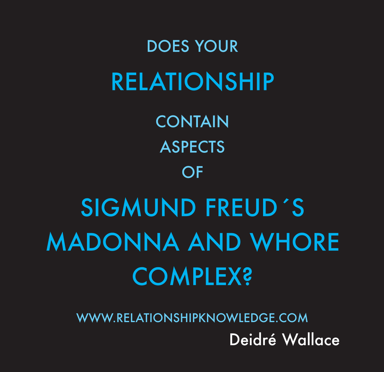 THE MADONNA AND WHORE COMPLEX. | Relationship Knowledge - The Deidré Wallace System