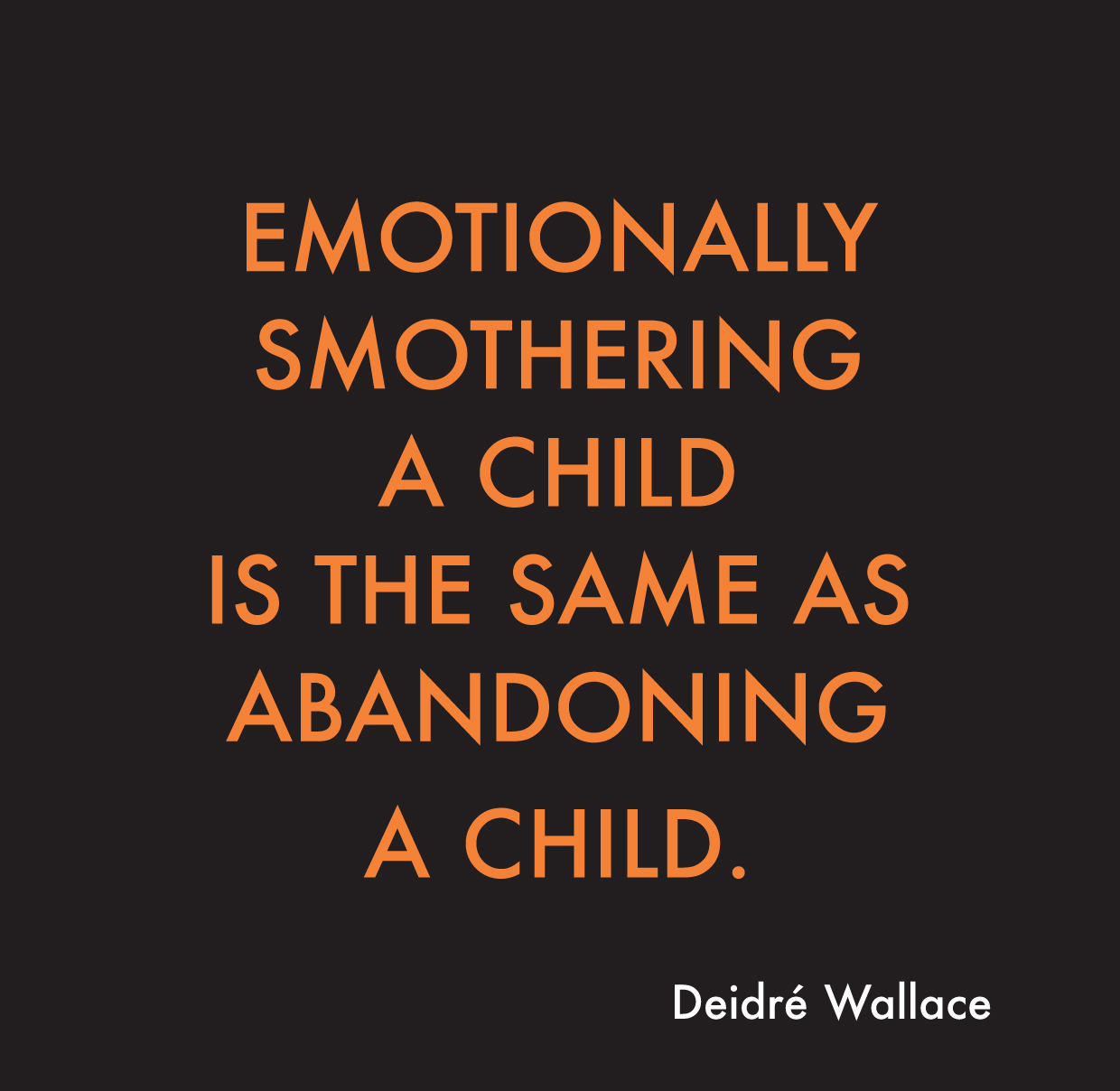12  How It All Starts: Emotionally Smothering A Child – Is