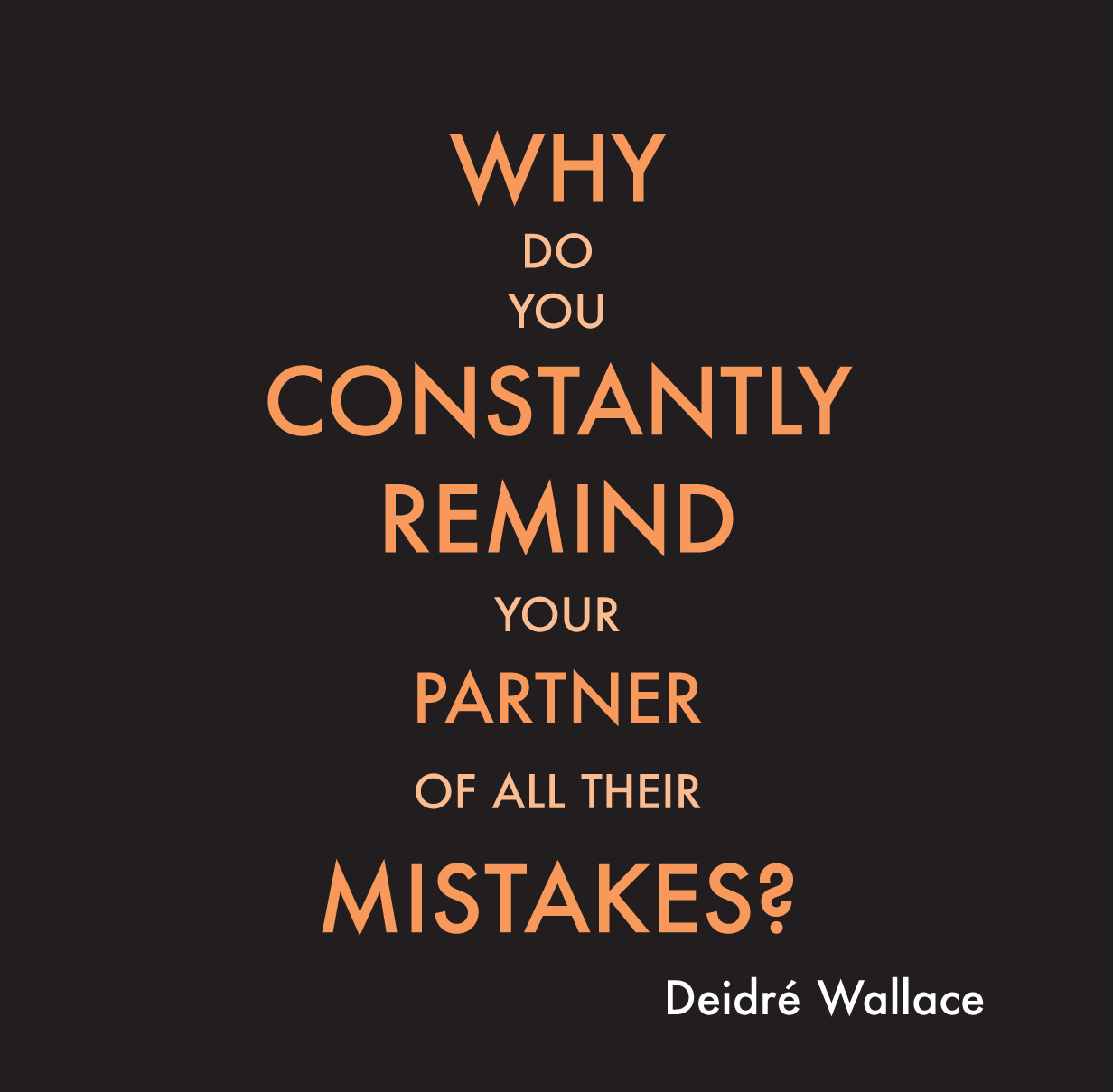 Do not make mistakes in the relationship